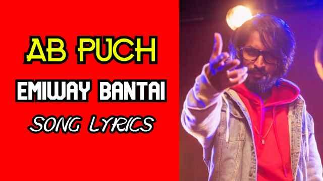 AB PUCH LYRICS – Emiway Bantai