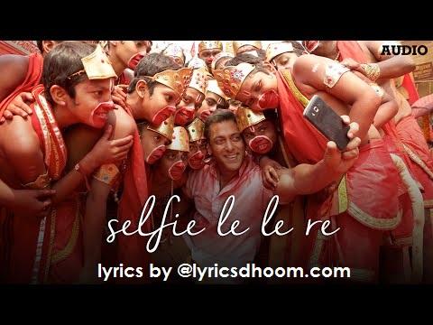 Selfie Le Le Re tune Lyrics – Bajrangi Bhaijaan(2015) Salman Khan Kareena Kapoor