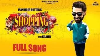 Shopping Song Lyrics & Translation – Maninder Buttar, Kaater