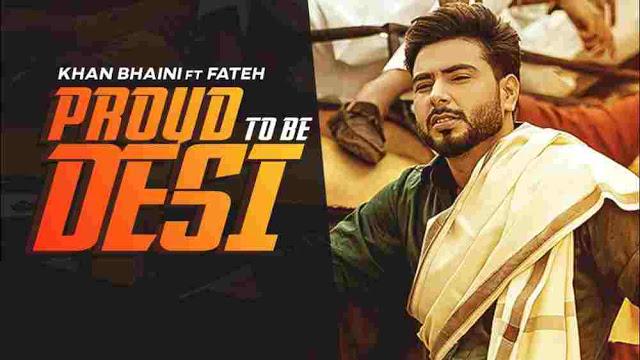 Proud To Be Desi Lyrics – Khan Bhaini & Fateh Deo