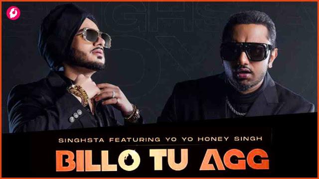 Billo Tu Aag Lyrics in English – Yo Yo Honey Singh   Singhsta