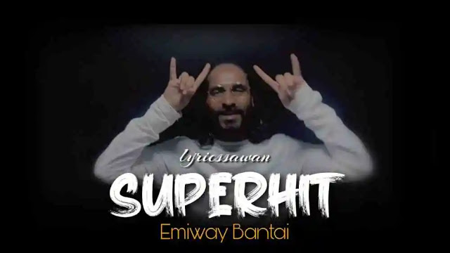Superhit Lyrics in English – Emiway Bantai