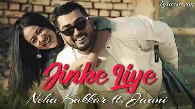 Jinke Liye Lyrics Meaning – Translation – Neha Kakkar, Jaani | B Praak