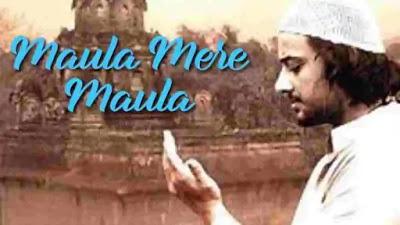 Maula Mere Maula Lyrics in English Meaning – Aankhein Teri Kitni Haseen