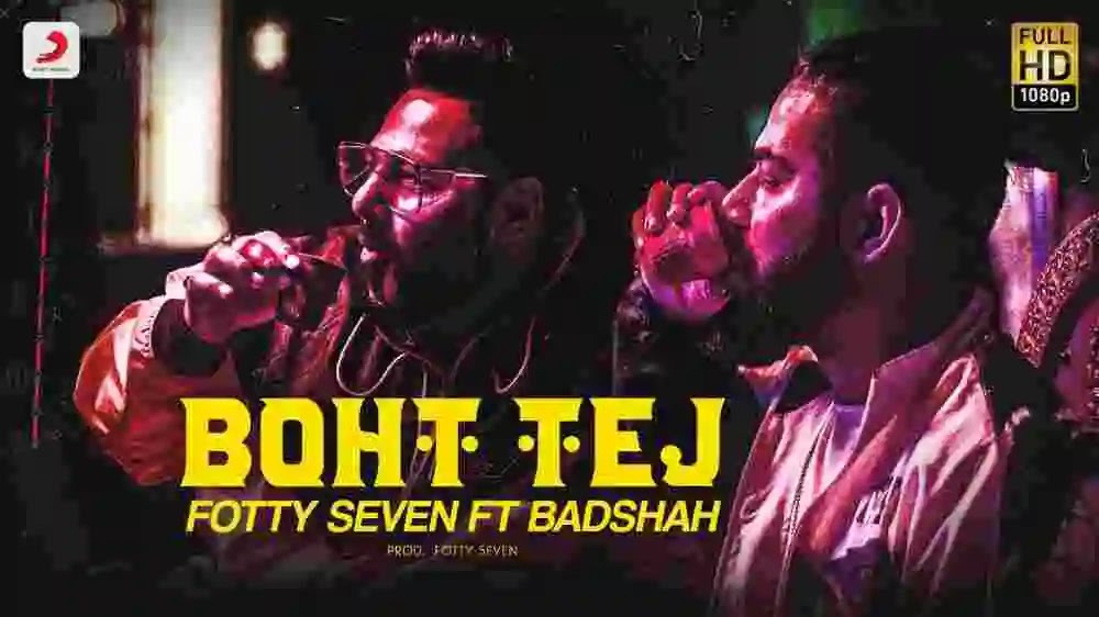 Boht Tej Lyrics in English – Fotty Seven & Badshah