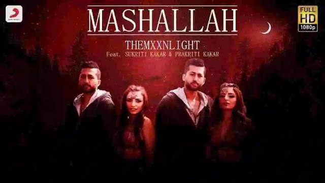 Mashallah Lyrics in English, Hindi – THEMXXNLIGHT, Sukriti Kakar, Prakriti Kakar