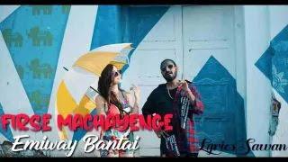 Firse Machayenge Lyrics Hindi and English & That strategy – Emiway Bantai