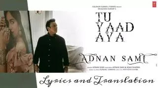 Tu Yaad Aya Lyrics and Translation – Adnan Sami | Adah Sharma
