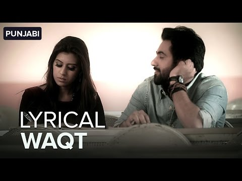 Waqt Track Lyrics – Hart Singh, Recent Punjabi Track 2015