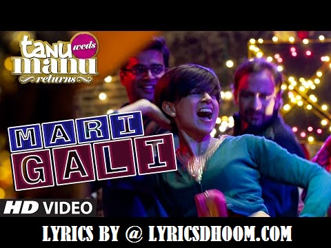 Mari Gali song Lyrics – Tanu Weds Manu Returns(2015) NS Chauhan, Dilbag Singh,R. Madhavan,Kangana Ranaut,Jimmy Shergill