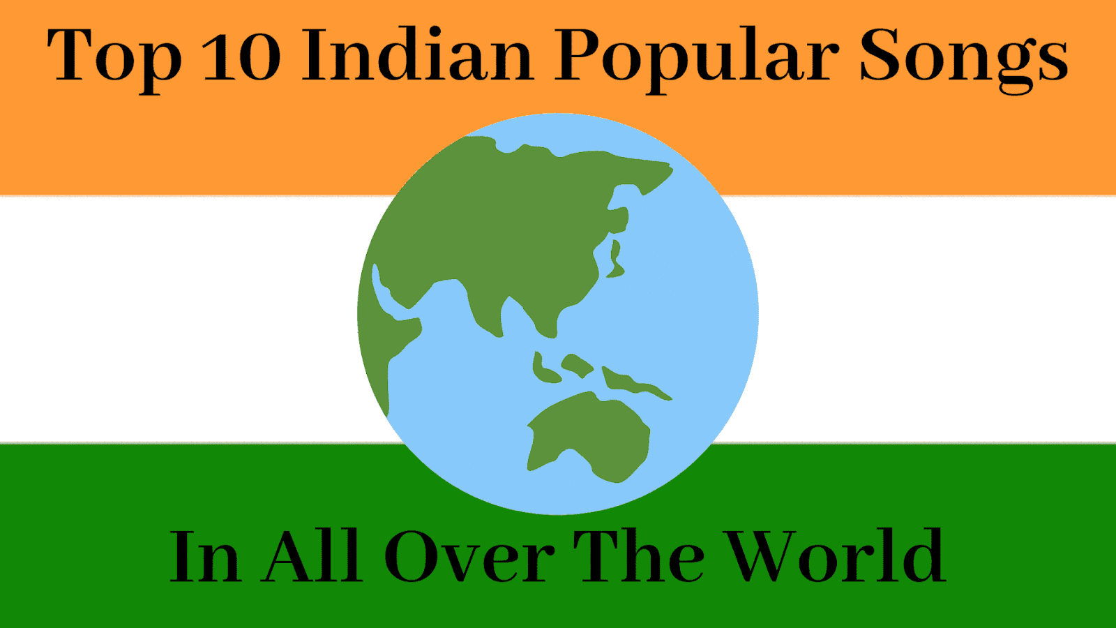 Top 10 Indian Widespread Songs In All Over The World
