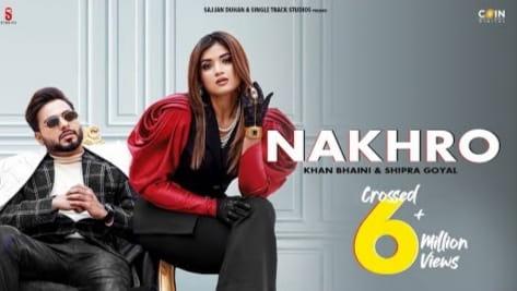 नखरो Nakhro Lyrics in Hindi – Khan Bhaini