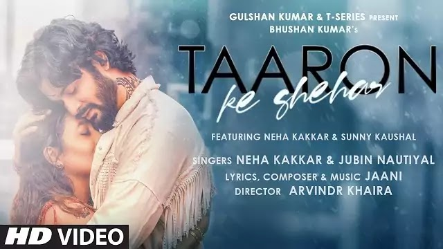 Taaron Ke Shehar Song Lyrics | Neha Kakkar | Jubin Nautiyal