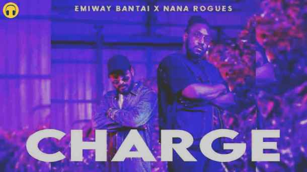 Charge Lyrics - Emiway Bantai & Nana Rogues | Lyrics Lover