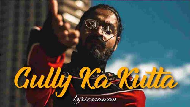 Gully Ka Kutta Lyrics in English - Emiway Bantai