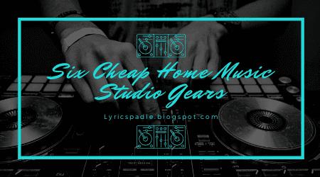 Six Cheap Home Music Studio Gears, Home Music Studio Gears, Cheap Music Gears, Home Music Studio