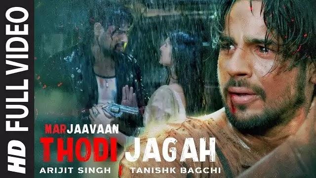 Thodi Jagah Song Lyrics | Marjaavaan | Arijit Singh