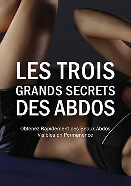 Les Trois Grands Secrets des Abdos (2017)