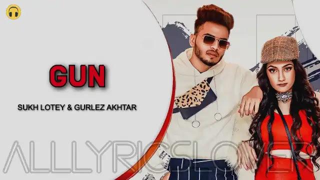 Gun Lyrics – Sukh Lotey & Gurlez Akhtar