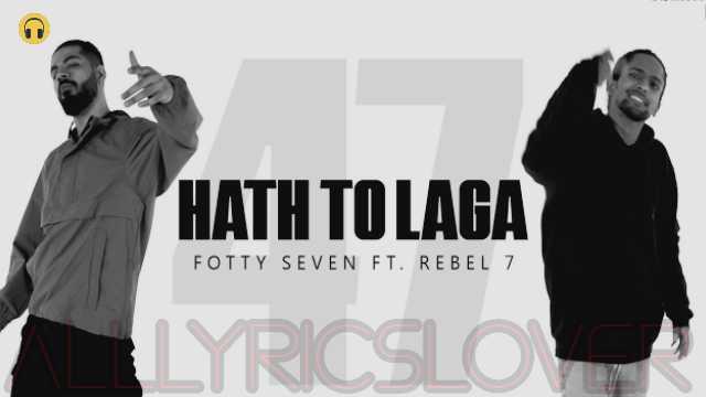Haath Toh Laga Lyrics in English – Fotty Seven   Kalamkaar