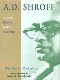 Autobiography of A. D. Shroff by Sucheta Dalal