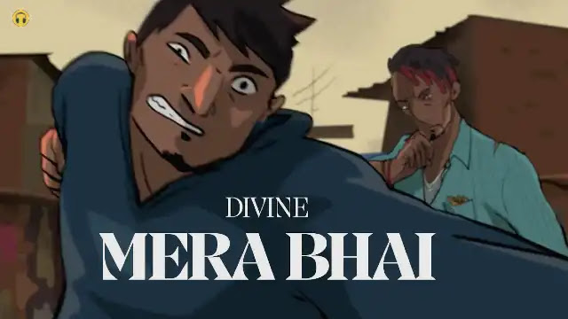 Mera Bhai (Lyrics) in English – Divine
