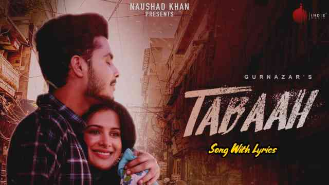 Tabaah Lyrics – Gurnazar   Lyrics Lover