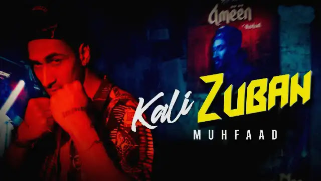 Kali Zuban (Lyrics) in English – Muhfaad   Lyrics Lover