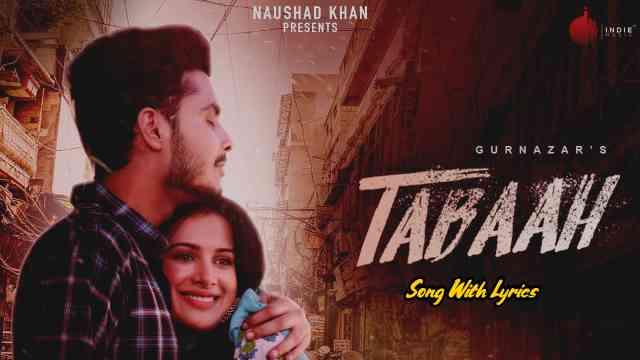 Tabaah Lyrics - Gurnazar   Lyrics Lover