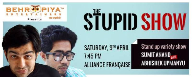 Sumit Anand's The Stupid show
