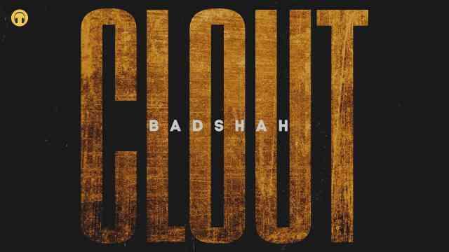 Clout Lyrics In English – Badshah | Lyrics Lover