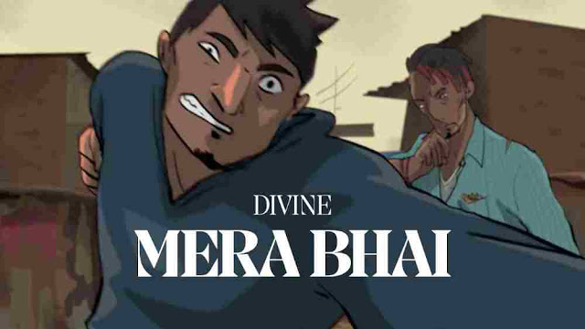 Mera Bhai Lyrics in English – DIVINE