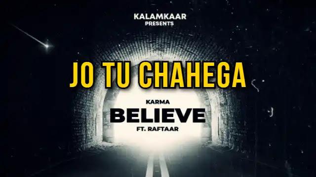 Jo Tu Chahega (Specialise in) Lyrics in English Karma x Raftaar